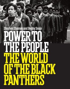 Power to the people : the world of the Black Panthers by Shames, Stephen