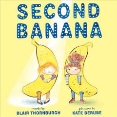 Second Banana by Thornburgh, Blair