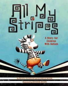 All my stripes : a story for children with autism by Rudolph, Shaina