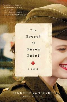The secret of Raven Point : a novel / Jennifer Vanderbes