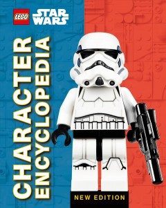 LEGO Star Wars : character encyclopedia by Dowsett, Elizabeth