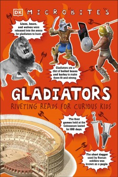 Gladiators : riveting reads for curious kids by Malam, John