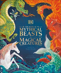 The book of mythical beasts & magical creatures by Krensky, Stephen