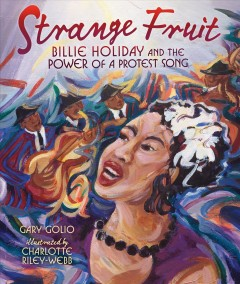 Strange fruit : Billie Holiday and the power of a protest song by Golio, Gary