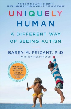 Uniquely human : a different way of seeing autism by Prizant, Barry M