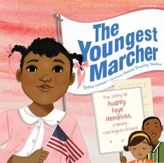 The youngest marcher : the story of Audrey Faye Hendricks, a young civil rights activist by Levinson, Cynthia