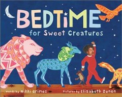 Bedtime for sweet creatures by Grimes, Nikki