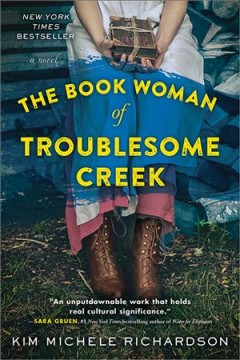 The book woman of Troublesome Creek : a novel by Richardson, Kim Michele