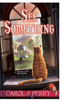 See something : a Witch City mystery by Perry, Carol J.