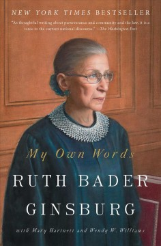 My own words by Ginsburg, Ruth Bader