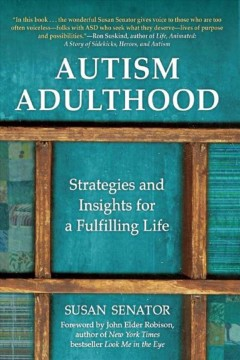 Autism adulthood : strategies and insights for a fulfilling life by Senator, Susan