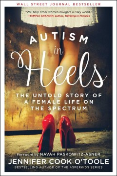 Autism in heels : the untold story of a female life on the spectrum by O'Toole, Jennifer Cook