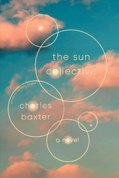 The sun collective : a novel by Baxter, Charles