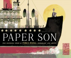Paper son : the inspiring story of Tyrus Wong, immigrant and artist by Leung, Julie