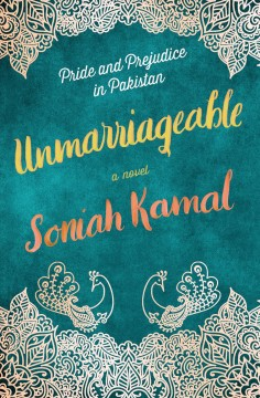 Unmarriageable : a novel by Soniah Kamal
