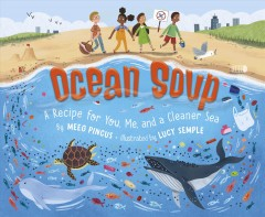 Ocean soup : a recipe for you, me, and a cleaner sea by Pincus, Meeg
