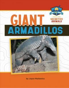 Giant armadillos by Markovics, Joyce L.