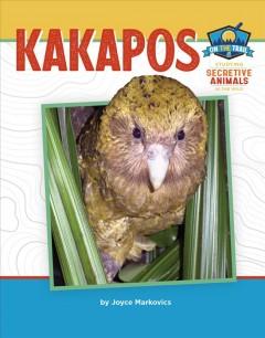 Kakapos by Markovics, Joyce L.