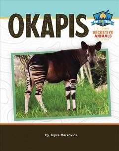 Okapis by Markovics, Joyce L.
