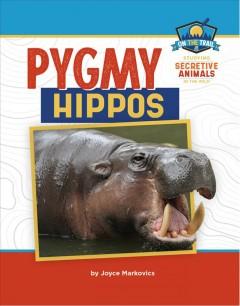 Pygmy hippos by Markovics, Joyce L.