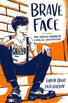 Brave face : a memoir by Hutchinson, Shaun David