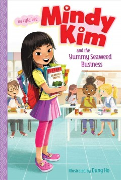 Mindy Kim and the yummy seaweed business by Lee, Lyla
