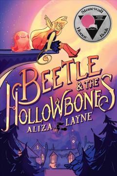 Beetle & the Hollowbones by Layne, Aliza