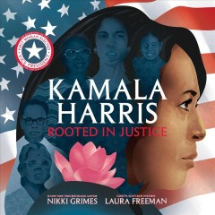 Kamala Harris : rooted in justice by Grimes, Nikki