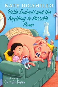 Stella Endicott and the anything-is-possible poem by DiCamillo, Kate