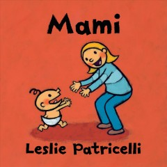 Mami by Patricelli, Leslie