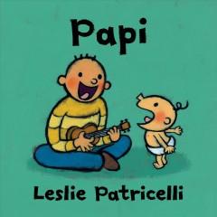 Papi by Patricelli, Leslie