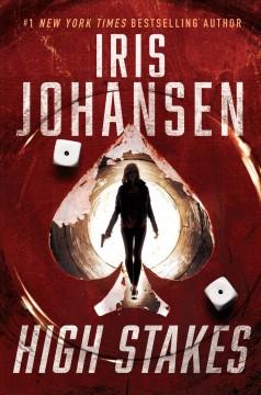 High stakes by Johansen, Iris.