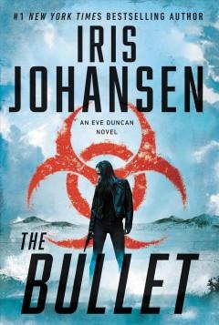 The bullet by Johansen, Iris