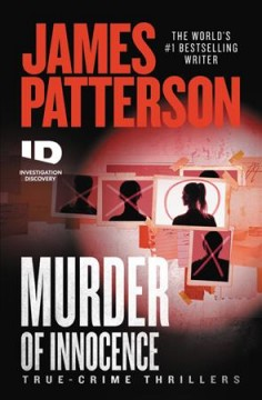 Murder of innocence : true-crime thrillers by Patterson, James