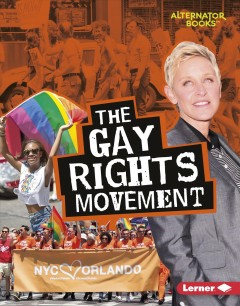 The gay rights movement by Braun, Eric
