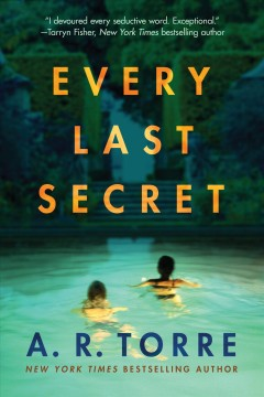Every last secret by Torre, A. R.