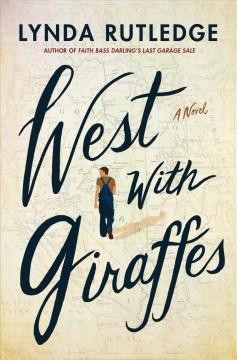West with giraffes : a novel by Rutledge, Lynda