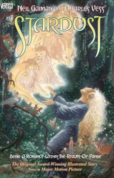Stardust : being a romance within the realms of faerie by Gaiman, Neil.