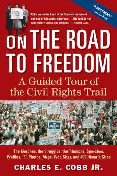 On the road to freedom : a guided tour of the civil rights trail by Cobb, Charles E.,  Jr.