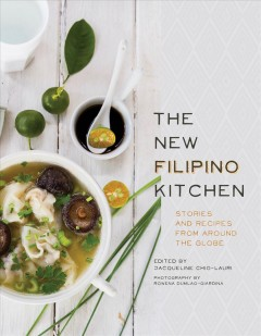 The new Filipino kitchen : stories and recipes from around the globe by