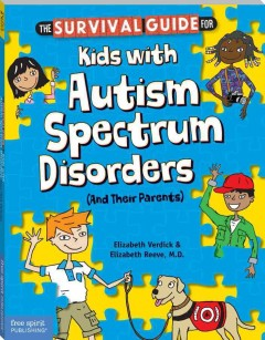 The survival guide for kids with autism spectrum disorders (and their parents) by Verdick, Elizabeth.