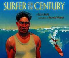 Surfer of the century : the life of Duke Kahanamoku by Crowe, Ellie.