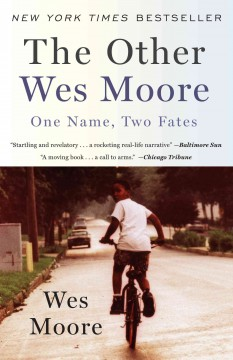 The other Wes Moore : one name, two fates by Moore, Wes