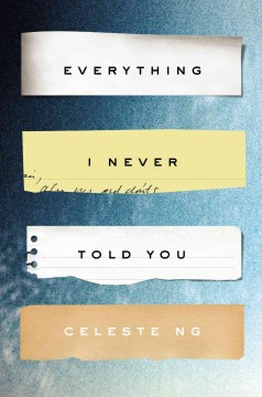 Everything I never told you by Ng, Celeste.