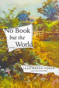 No book but the world : a novel by Cohen, Leah Hager.