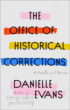 The office of historical corrections : a novella and stories by Evans, Danielle
