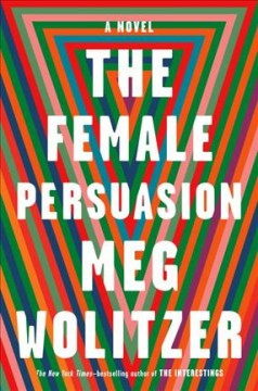 The female persuasion by Wolitzer, Meg