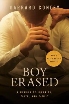Boy erased : a memoir by Conley, Garrard