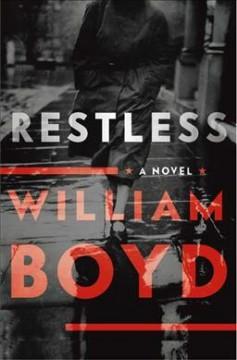Restless : a novel / William Boyd