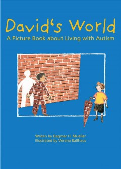 David's world : a picture book about living with autism by Mueller, Dagmar H.